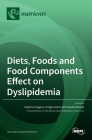 Diets, Foods and Food Components Effect on Dyslipidemia Cover Image
