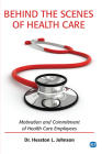 Behind the Scenes of Health Care: Motivation and Commitment of Health Care Employees Cover Image