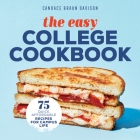 The Easy College Cookbook: 75 Quick, Affordable Recipes for Campus Life Cover Image