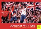 Arsenal 'Til I Die: The Voices of Arsenal Supporters Cover Image