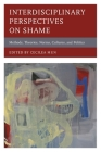 Interdisciplinary Perspectives on Shame: Methods, Theories, Norms, Cultures, and Politics Cover Image