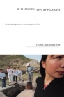 A Floating City of Peasants: The Great Migration in Contemporary China Cover Image