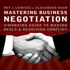 Mastering Business Negotiation Lib/E: A Working Guide to Making Deals and Resolving Conflict Cover Image