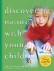 Discovering Nature with Young Children (Young Scientist (Redleaf Press)) Cover Image