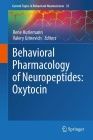 Behavioral Pharmacology of Neuropeptides: Oxytocin (Current Topics in Behavioral Neurosciences #35) Cover Image