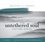 The Untethered Soul Lecture Series: Volume 1: Insights on the Untethered Soul Cover Image