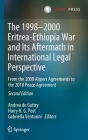 The 1998-2000 Eritrea-Ethiopia War and Its Aftermath in International Legal Perspective: From the 2000 Algiers Agreements to the 2018 Peace Agreement Cover Image