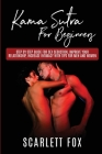 Kama Sutra For Beginners: Step by step guide for sex seduction, improve your relationship Cover Image