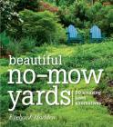 Beautiful No-Mow Yards: 50 Amazing Lawn Alternatives Cover Image