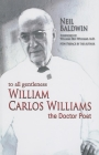 To All Gentleness: William Carlos Williams, the Doctor Poet Cover Image