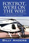 Foxtrot, We're on the Way! ... San Antonio, Texas, Police Department Helicopter Stories, a Memoir... Cover Image