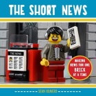 The Short News: Making News Fun One Brick at a Time Cover Image