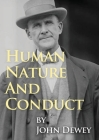 Human Nature And Conduct: An Introduction to Social Psychology, by John Dewey (1922) Cover Image