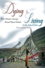 Dying & Living In The Arms of Love: One Woman's Journey Around Mount Kailash Cover Image