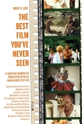 The Best Film You've Never Seen: 35 Directors Champion the Forgotten or Critically Savaged Movies They Love Cover Image