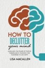 How to Declutter Your Mind: Learn How The Power of Positive Thinking Helps Your Body and Your Brain to Live Happy Cover Image
