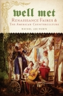 Well Met: Renaissance Faires and the American Counterculture Cover Image