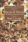 Grain of Truth: The Ancient Lessons of Craft Cover Image
