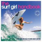 The Surf Girl Handbook: Everything You Need To Know About Surfing Cover Image