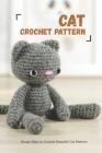 Cat Crochet Pattern: Simple Ways to Crochet Beautiful Cat Patterns: Cat Crochet Pattern Cover Image