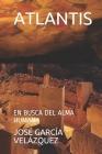 Atlantis: En Busca del Alma Humana Cover Image