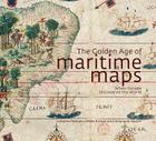 The Golden Age of Maritime Maps: When Europe Discovered the World Cover Image