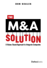 The M&A Solution: A Values-Based Approach to Integrate Companies Cover Image