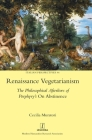 Renaissance Vegetarianism: The Philosophical Afterlives of Porphyry's On Abstinence (Italian Perspectives #46) Cover Image