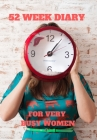 52 Week Diary for Very Busy Women: Lady with a Clock in Front of Her Face in a Green Dress for Goal Setting and Planning for Future Success Give as Gi Cover Image