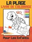 La Plage: livre de coloriage Journée à la plage pour enfants, filles et garçons Cover Image