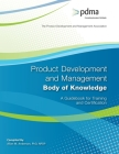 Product Development and Management Body of Knowledge: A Guidebook for Training and Certification Cover Image