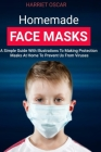 Homemade face masks: A simple guide with illustrations to making protection masks at home to prevent us from virus Cover Image