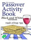 My Amazing Passover Activity Book- Black and White Version Cover Image