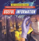 Useful Information: How to Gather News Stories - Keeping Up with Current Events Grade 4 - Children's Reference Books Cover Image