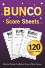 Bunco Score Sheets: 120 Bunco Score Cards for Bunco Dice Game Lovers Party Supplies Game kit Score Pads v8 Cover Image