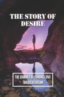 The Story Of Desire: The Journey Of Finding Love Through Dream: The Story Of Desire And Love Cover Image