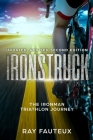 Ironstruck...The Ironman Triathlon Journey: Revised, updated second Edition Cover Image