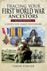Tracing Your First World War Ancestors - Second Edition: A Guide for Family Historians (Tracing Your Ancestors) Cover Image
