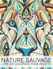 Nature Sauvage: Livre De Coloriage Pour Adultes Cover Image