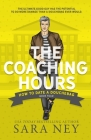 The Coaching Hours (How to Date a Douchebag #4) Cover Image