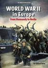 World War II in Europe: From Normandy to Berlin (United States at War) Cover Image