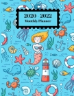 2020-2022 Monthly Planner: Sea Life Ocean Mermaids Fish Cover 2 Year Planner Appointment Calendar Organizer And Journal Notebook Large Size 8.5 X Cover Image