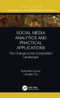 Social Media Analytics and Practical Applications: The Change to the Competition Landscape Cover Image