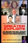 Greater Exploits: You are Born for This - Healing, Deliverance and Restoration - Find out how from the Greats Cover Image