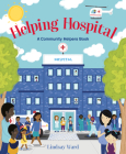 Helping Hospital: A Community Helpers Book Cover Image