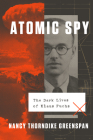 Atomic Spy: The Dark Lives of Klaus Fuchs Cover Image
