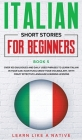 Italian Short Stories for Beginners Book 5: Over 100 Dialogues and Daily Used Phrases to Learn Italian in Your Car. Have Fun & Grow Your Vocabulary, w Cover Image