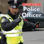 I Want to Be a Police Officer Cover Image