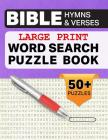 Large Print Word Search Puzzle Book Bible Verses And Hymns: Brain-boosting fun and entertainment for seniors, adults, and kids. Cover Image