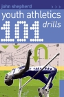 101 Youth Athletics Drills Cover Image